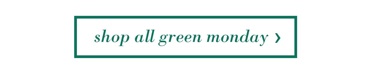 Shop All Green Monday