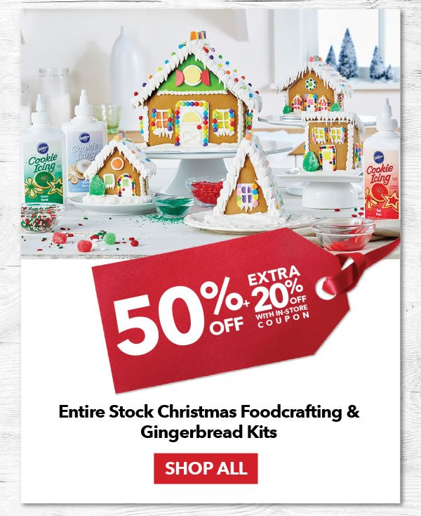 50% off + Extra 20% off with coupon Entire Stock Christmas Foodcrafting & Gingerbread Kits. SHOP ALL.