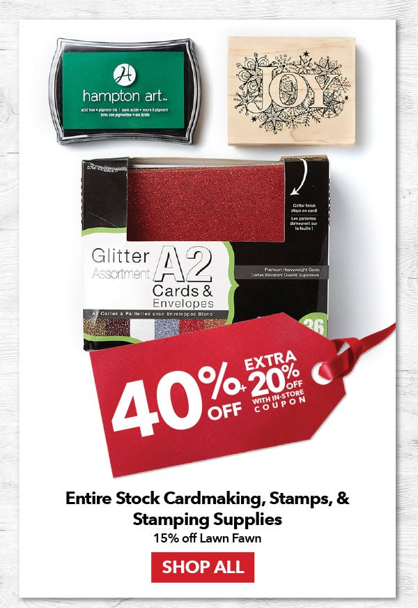 40% off + Extra 20% off with coupon Entire Stock Cardmaking, Stamps & Stamping Supplies. 15% off Lawn Fawn. SHOP ALL.