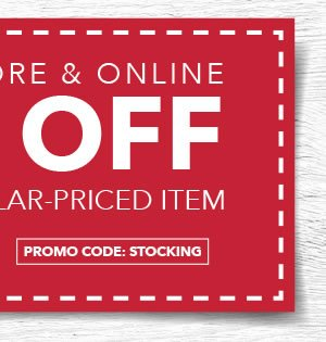 In-store & Online 30% off Any One Regular-Priced Item. PROMO CODE: STOCKING.