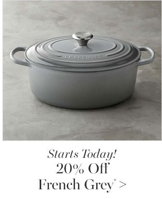 Starts Today! 20% Off French Grey*