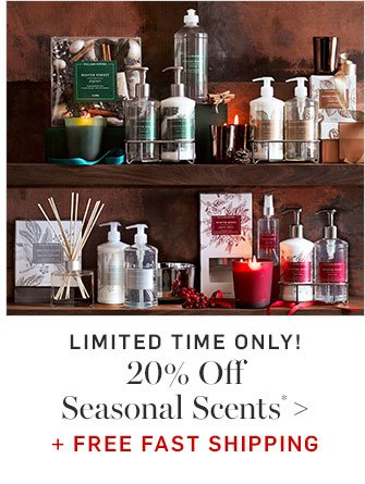 20% Off Seasonal Scents* + FREE FAST SHIPPING