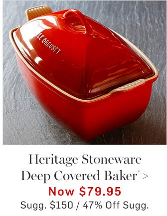 Heritage Stoneware Deep Covered Baker* - Now $79.95