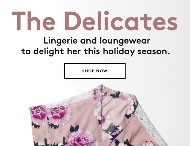Lingerie and loungewear to indulge her luxurious side.