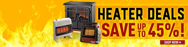 Heater Deals, Save Up To 45%! Prices in this email are good while supplies last through December 23, 2016.