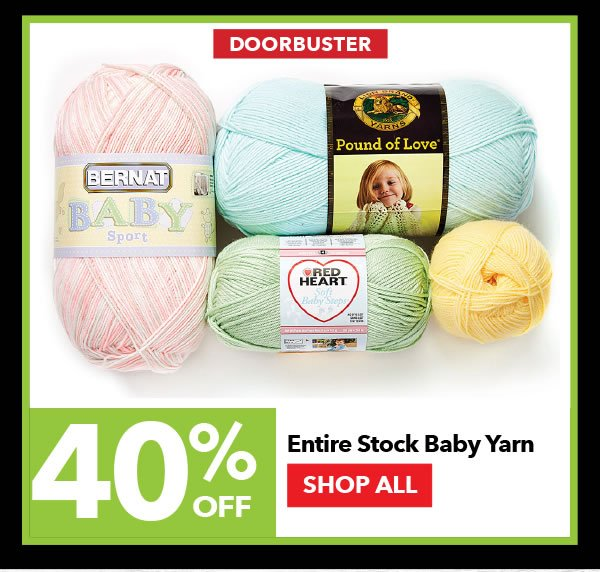 40% Off Entire Stock Baby Yarn. SHOP ALL.