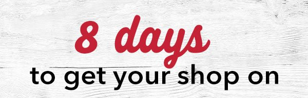 11 days to get your shop on.