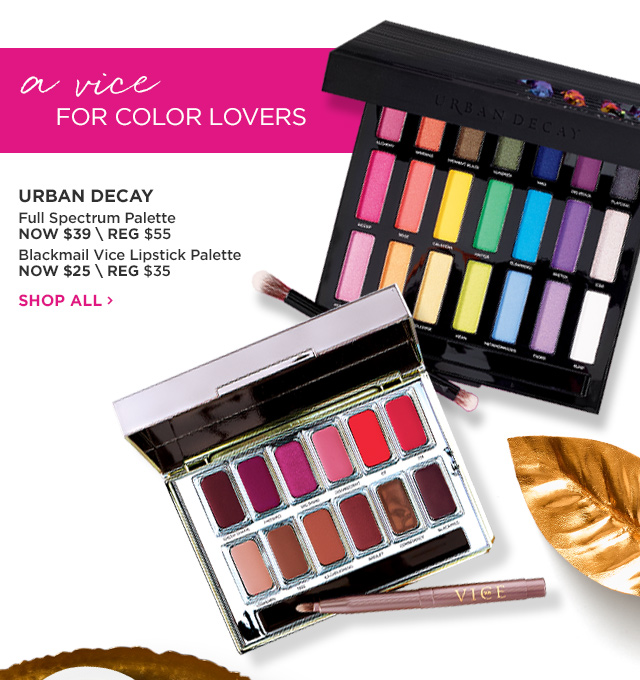 URBAN DECAY | Full Spectrum Palette NOW $39, Blackmail Vice Lipstick Palette $25