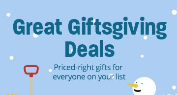 Great Giftgiving Deals - Priced-right gifts for everyone on your list