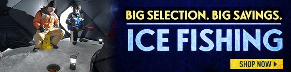 Big Selection. Big Savings. Ice Fishing Gear.