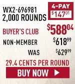 2,000 Rounds, just 29.4 cents per round.