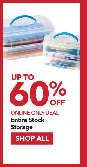 Online Only Deal. Up to 60% Off Entire Stock Storage. SHOP ALL.