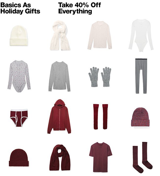 Basics as Gifts. 40% Off.. Shop Now.