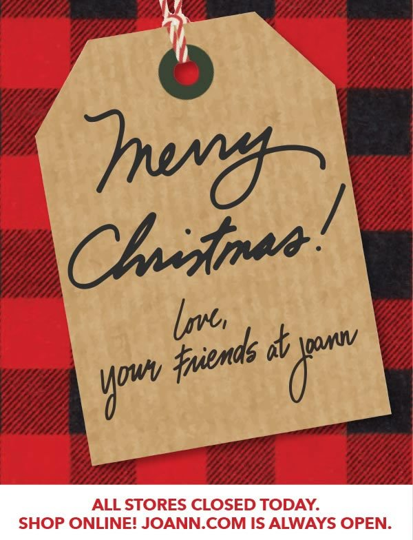 Merry Christmas! Love, your friends at Joann.