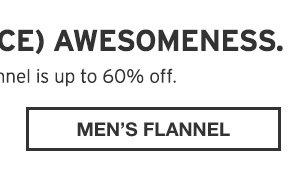 FLANNEL AWESOMENESS | SHOP MEN