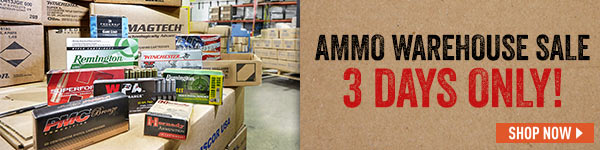 Ammo Warehouse Sale! 3 Days Only!