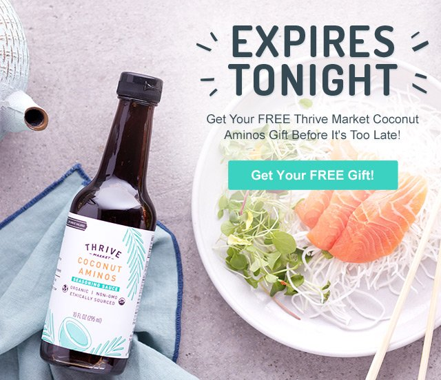 Thrive Market: Ends tonight: Get your FREE bottle of Coconut ...