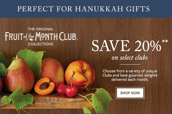 Perfect for Hanukkah Gifts - The Original Fruit of the Month Club™ Collections - Save 20%** on select clubs