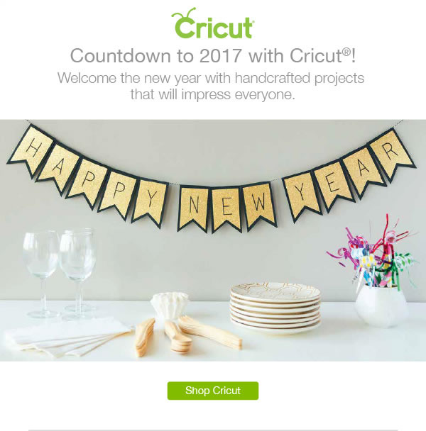 Cricut. Countdown to 2017 with Cricut! Welcome the new year with handcrafted projects that will impress everyone. SHOP CRICUT.