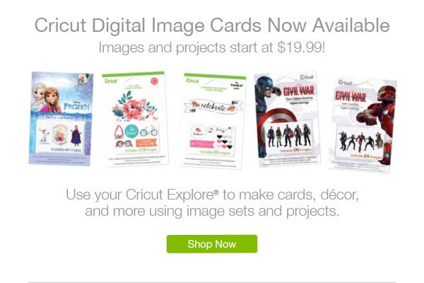 Cricut Digital Image Cards Now Available. Images and projects start at $19.99! Use your Cricut Explore to make cards, decor, and more using image sets and projects. SHOP NOW.