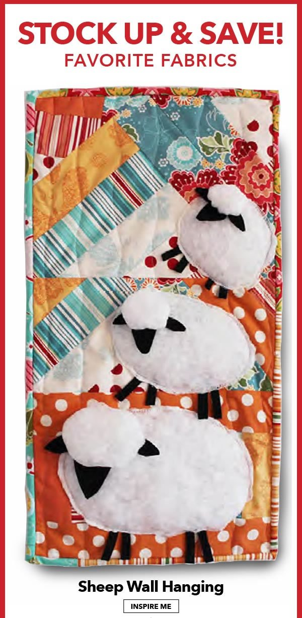 Stock Up and Save! Favorite Fabrics. Sheep Wall Hanging. INSPIRE ME.
