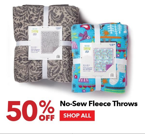 50% off No-Sew Fleece Throws. SHOP ALL.