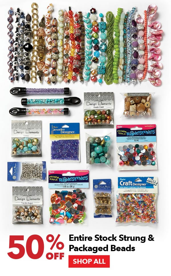 50% off Entire Stock Strung & Packaged Beads. SHOP ALL.