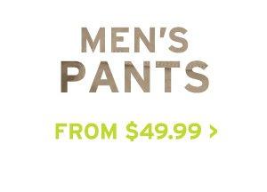 STEALS & DEALS | MEN'S PANTS