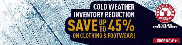Cold Weather Inventory Reduction! Save up to 45% on Clothing & Footwear!