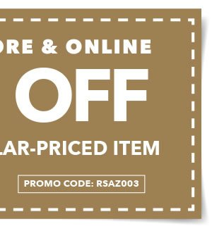 In-store & Online 50% off Any One Regular-Priced Item. PROMO CODE: RSAZ003.