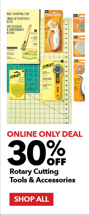 Online Only Deal. 30% Off Rotary Cutting Tools & Accessories. SHOP ALL.
