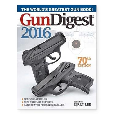 Gun Digest 2016, 70th Annual Edition