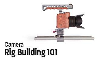 Camera Rig Building 101