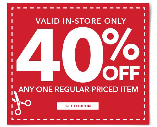 In-Store Only 40% off Any One Regular-Priced Item. Get coupon.