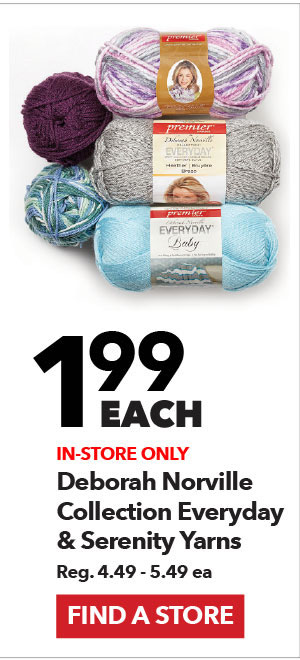 In-store only 1.99 each Deborah Norville Collection Everyday & Serenity Yarns. Reg. 4.49-5.49 ea. Find a Store.
