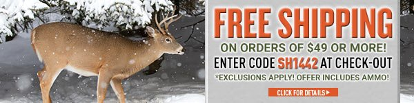 Sportsman's Guide's Free Standard Shipping on Your Merchandise Order over $49! Enter Coupon Code SH1442 at check-out. *Exclusions apply, see details.