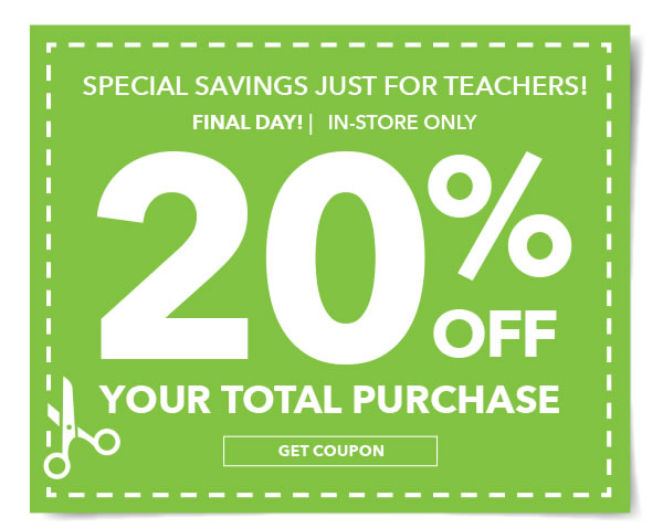 Special Savings Just for Teachers! Final Day! In-store Only 20% off Your Total Purchase. GET COUPON.