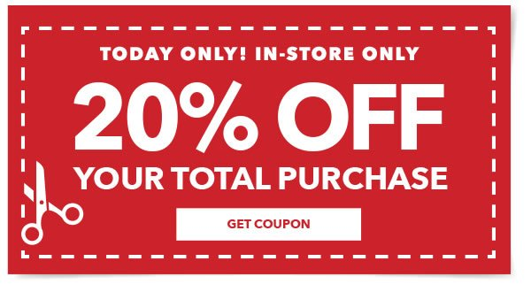 Today Only! In-store only 20% off your total purchase. Get coupon.