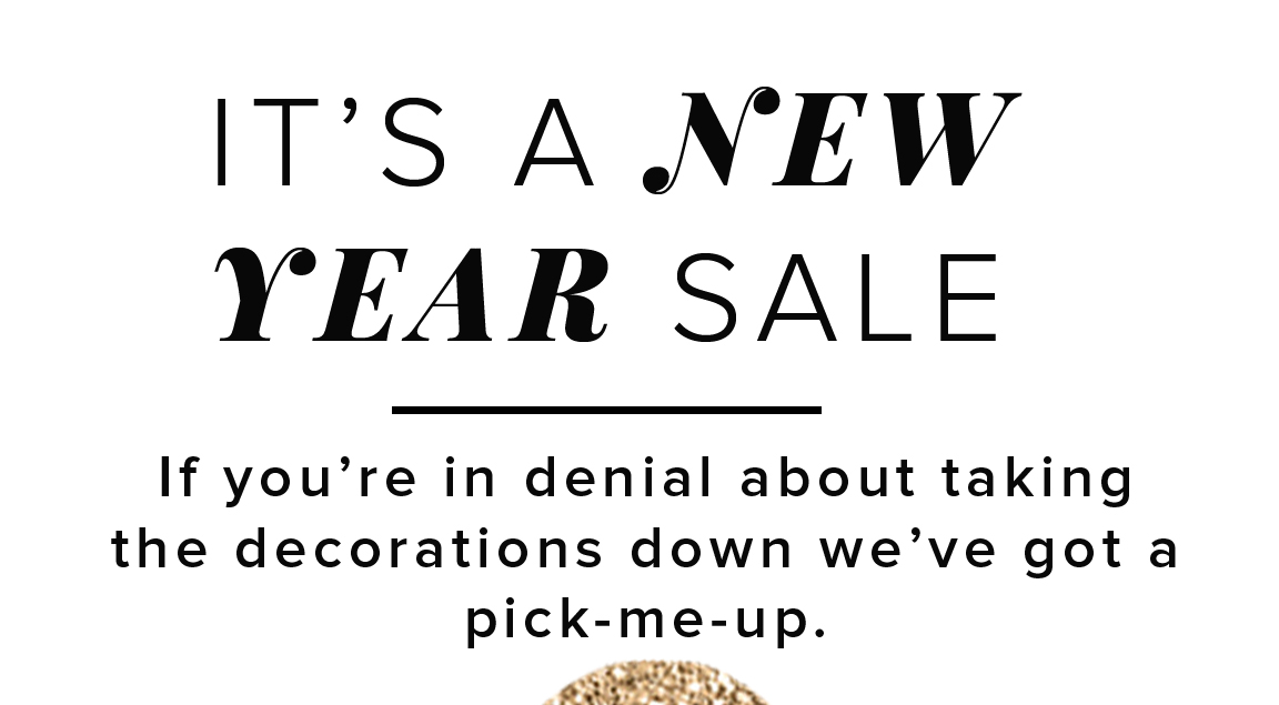 IT'S A NEW YEAR SALE