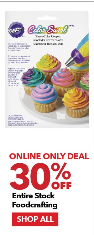 Online Only Deal 30% off Entire Stock Foodcrafting. Shop All.