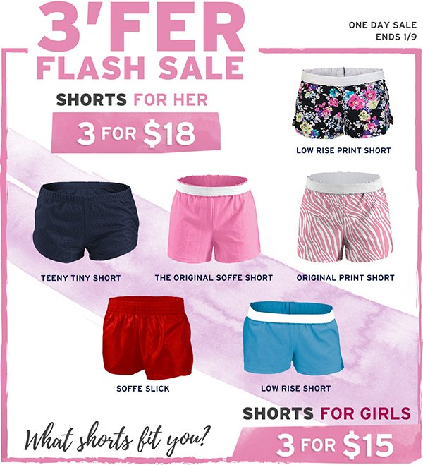 3'fer Shorts ONE DAY SALE. 3 shorts for her for $18. 3 shorts for girls for $15.