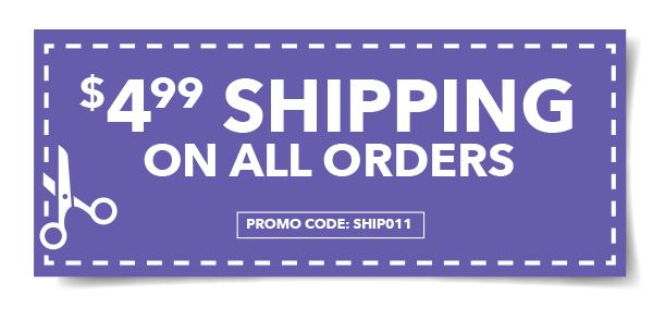 $4.99 Shipping on All Orders. PROMO CODE: SHIP011.