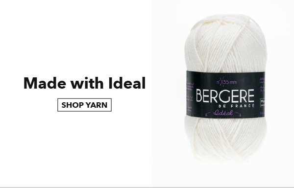 Made with Ideal. SHOP YARN.