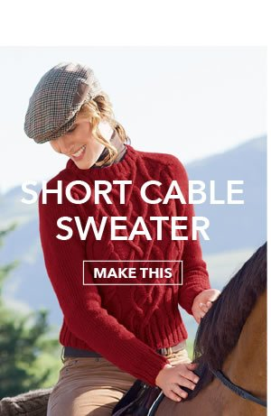 Short Cable Sweater. MAKE THIS.
