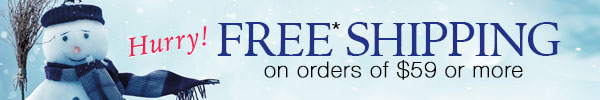 FREE Shipping on orders of $59 or more!