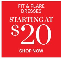 Fit & Flare Dresses  Starting At $20