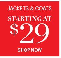Jackets & Coats  Starting At $29