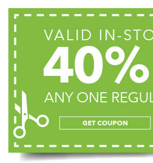 In-store & Online 40% off Any One Regular-Priced Item. Get coupon.