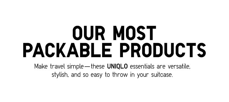 OUR MOST PACKABLE PRODUCTS - SHOP NOW