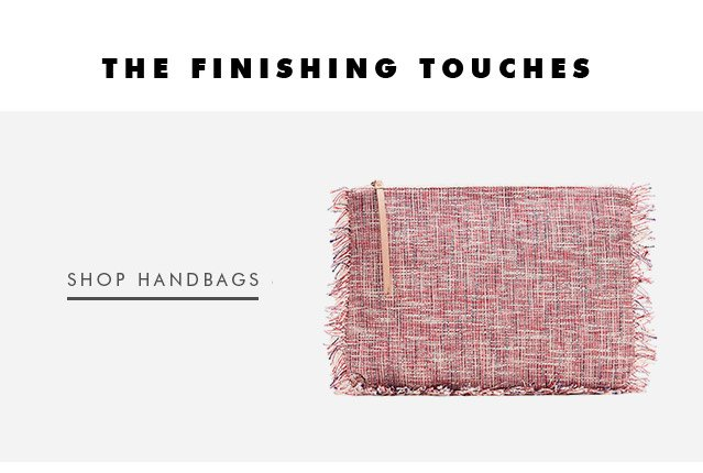 THE FINISHING TOUCHES | SHOP HANDBAGS